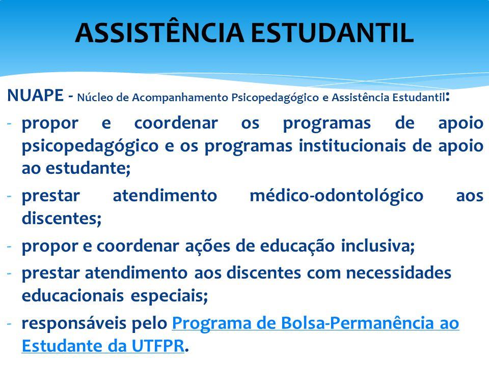 NUAPE - Núcleo de Acompanhamento Psicopedagógico e Assistência Estudantil : -propor e coordenar os programas de apoio psicopedagógico e os programas i