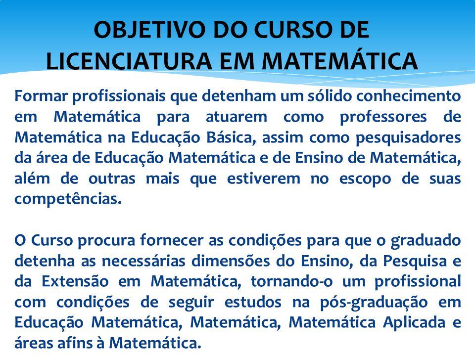 Formar profissionais que detenham um sólido conhecimento em Matemática para atuarem como professores de Matemática na Educação Básica, assim como pesq