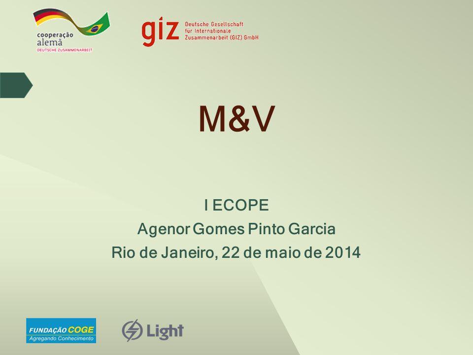 M&V I ECOPE Agenor Gomes Pinto Garcia Rio de Janeiro, 22 de maio de 2014