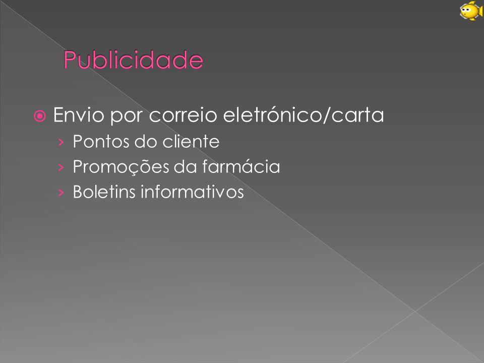  Envio por correio eletrónico/carta › Pontos do cliente › Promoções da farmácia › Boletins informativos