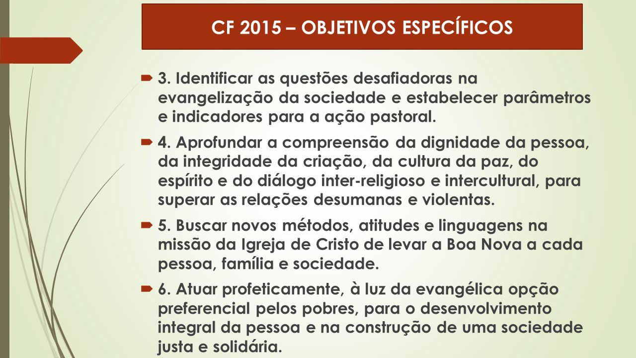  3. Identificar as questões desafiadoras na evangelização da sociedade e estabelecer parâmetros e indicadores para a ação pastoral.  4. Aprofundar a
