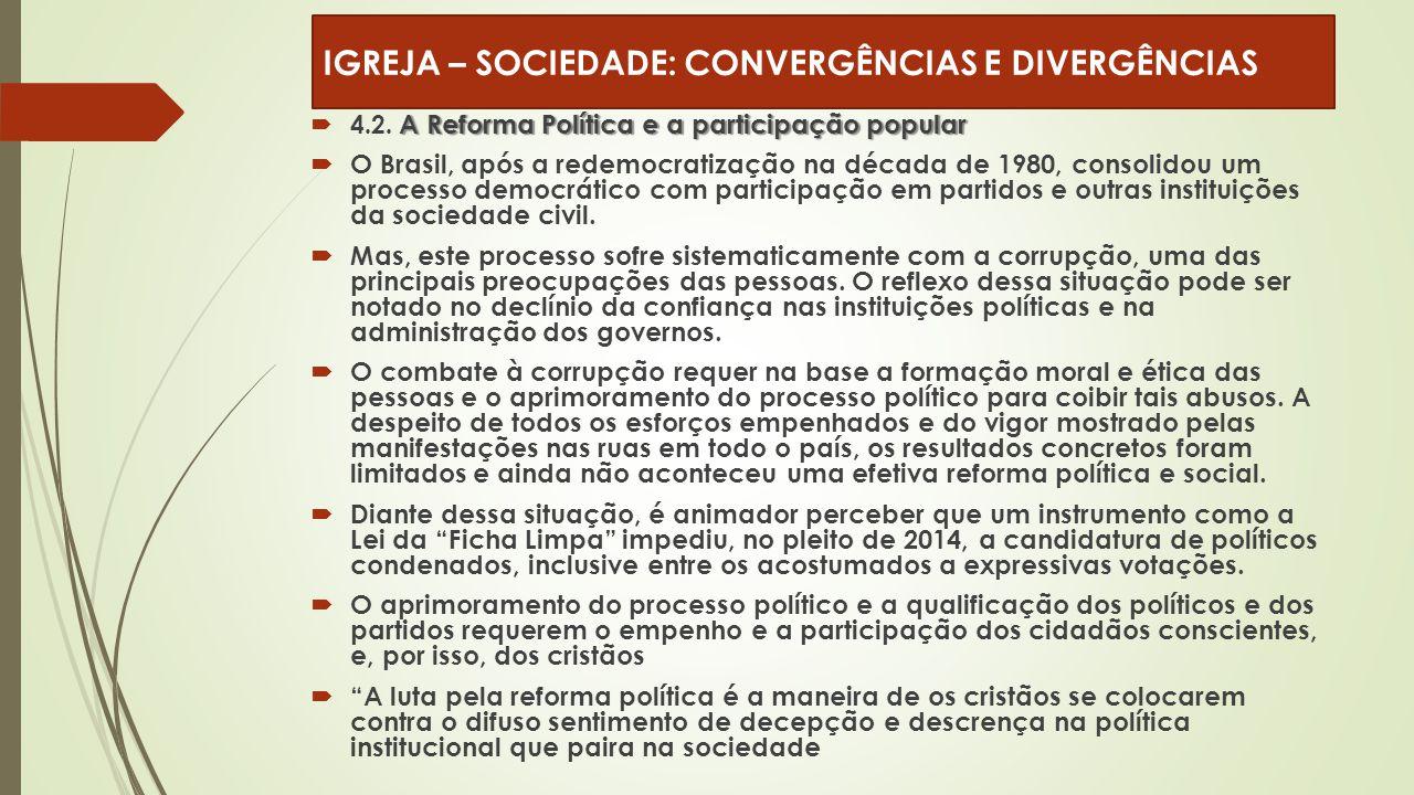 A Reforma Política e a participação popular  4.2. A Reforma Política e a participação popular  O Brasil, após a redemocratização na década de 1980,