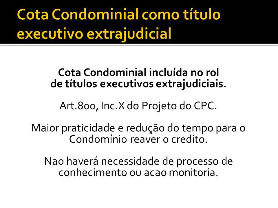 Cota Condominial incluída no rol de títulos executivos extrajudiciais.