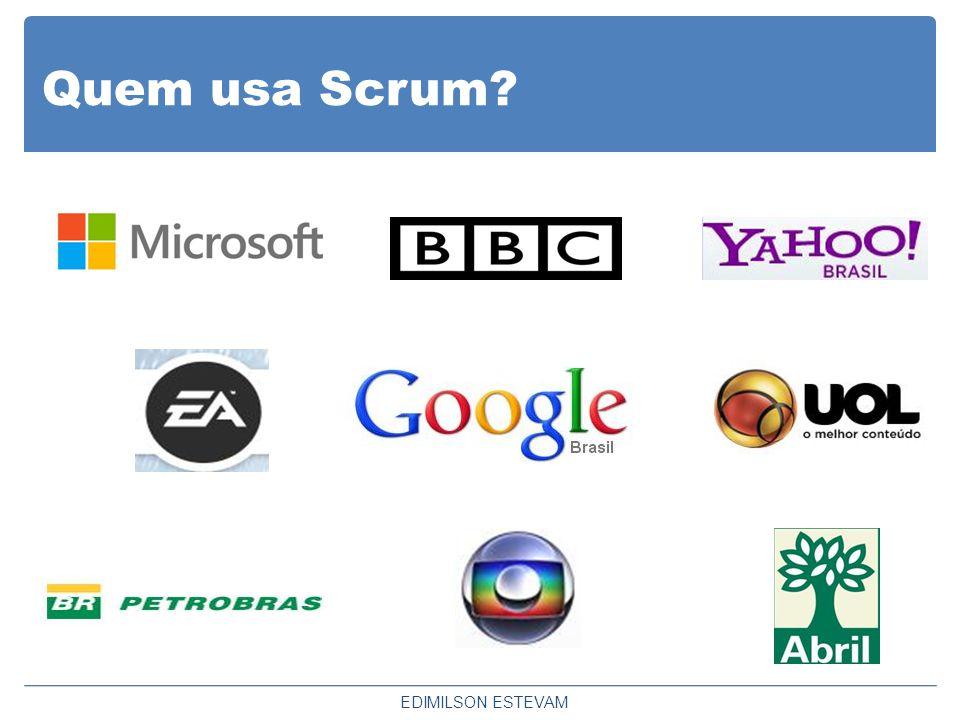 Quem usa Scrum? EDIMILSON ESTEVAM