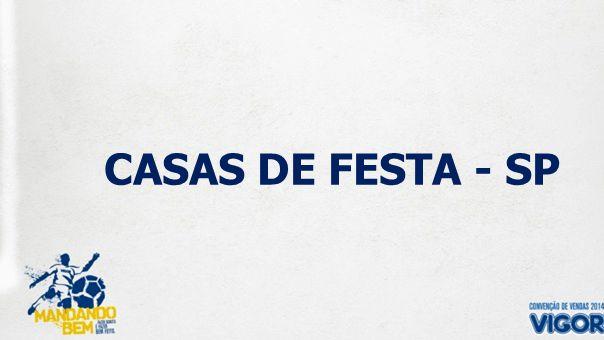 CASAS DE FESTA - SP