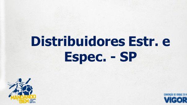 Distribuidores Estr. e Espec. - SP