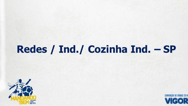 Redes / Ind./ Cozinha Ind. – SP
