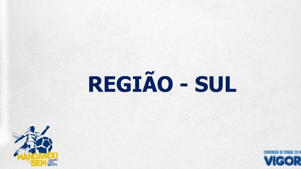 REGIÃO - SUL
