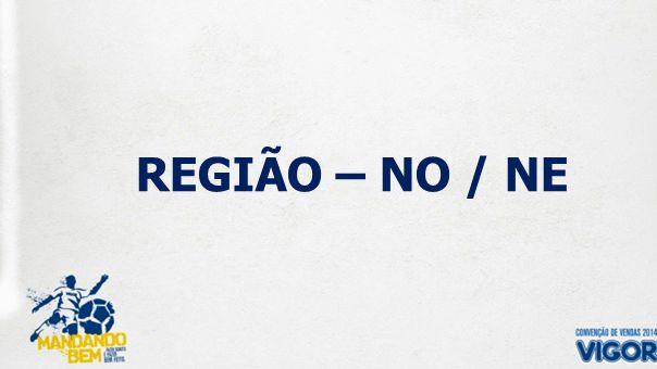REGIÃO – NO / NE