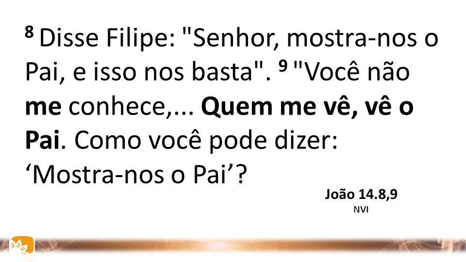 8 Disse Filipe: