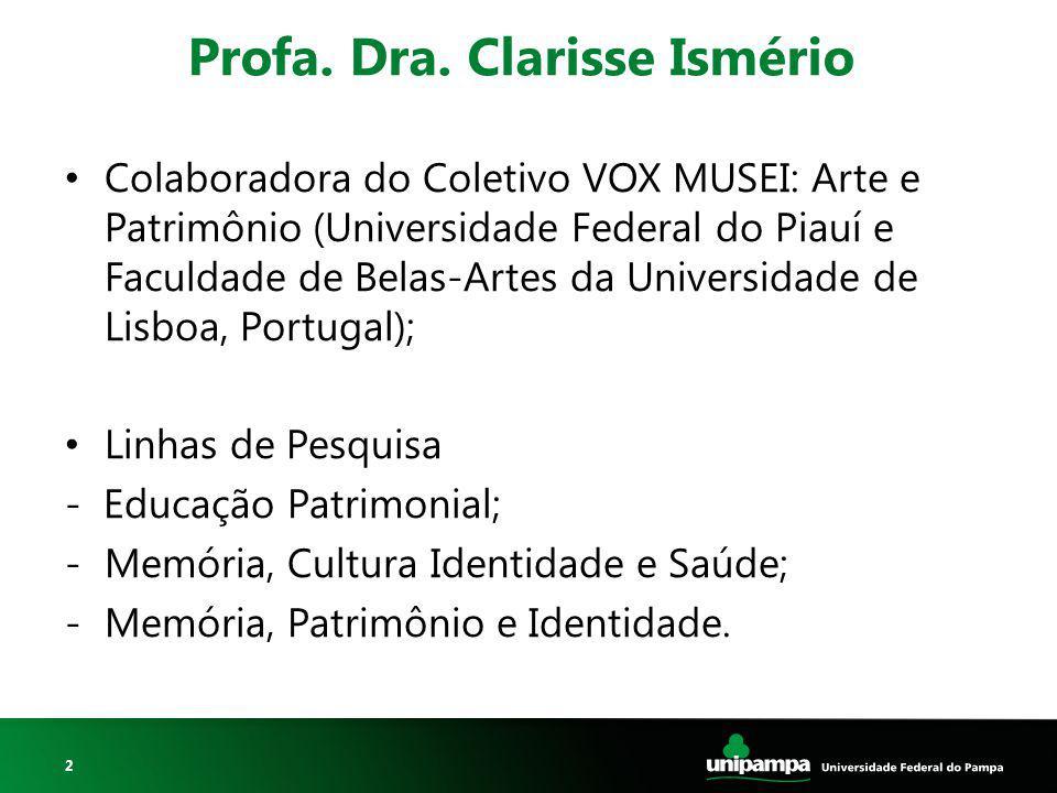 2 Colaboradora do Coletivo VOX MUSEI: Arte e Patrimônio (Universidade Federal do Piauí e Faculdade de Belas-Artes da Universidade de Lisboa, Portugal)