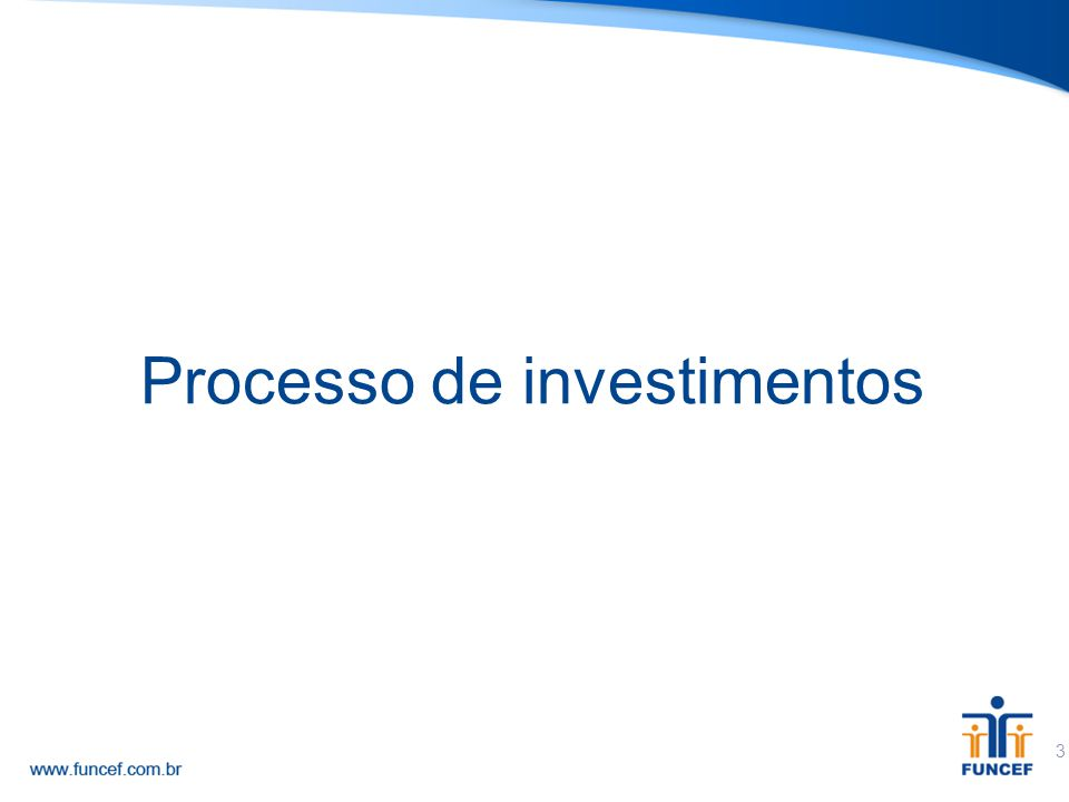 3 Processo de investimentos