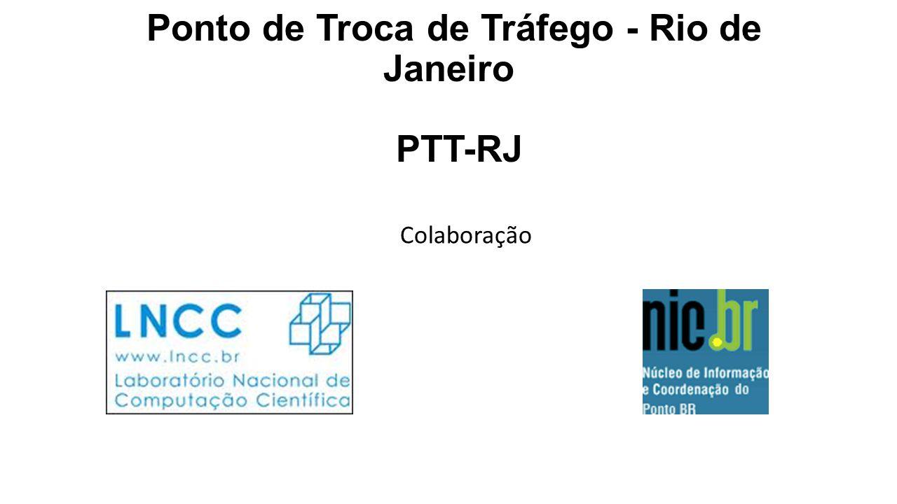 Ponto de Troca de Tráfego - Rio de Janeiro PTT-RJ Colaboração