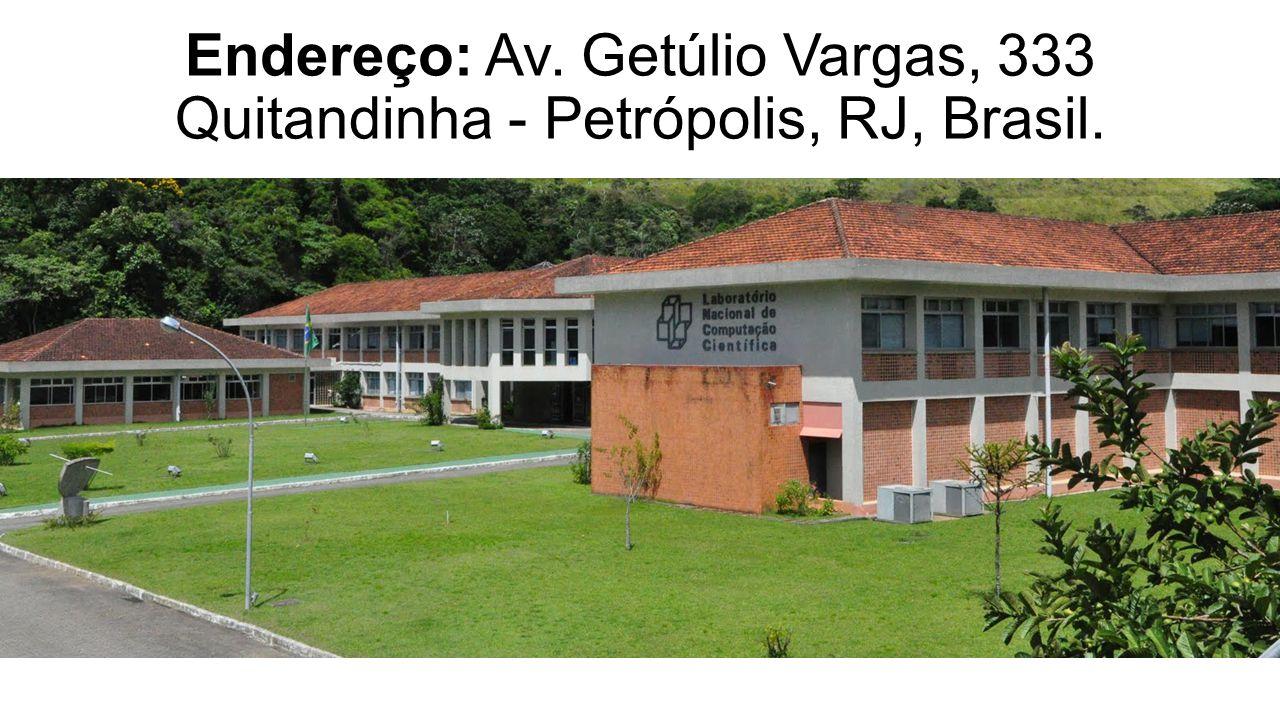 Endereço: Av. Getúlio Vargas, 333 Quitandinha - Petrópolis, RJ, Brasil.