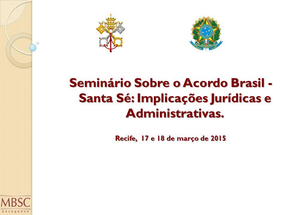 Seminário Sobre o Acordo Brasil - Santa Sé: Implicações Jurídicas e Administrativas. Recife, 17 e 18 de março de 2015