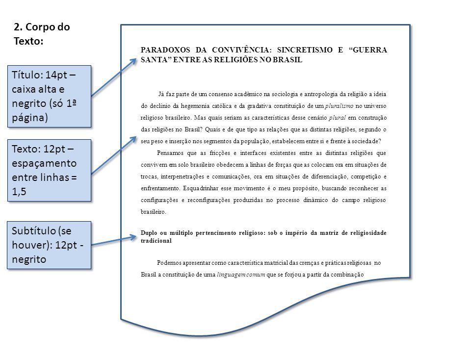 """2. Corpo do Texto: PARADOXOS DA CONVIVÊNCIA: SINCRETISMO E """"GUERRA SANTA"""" ENTRE AS RELIGIÕES NO BRASIL Já faz parte de um consenso acadêmico na sociol"""