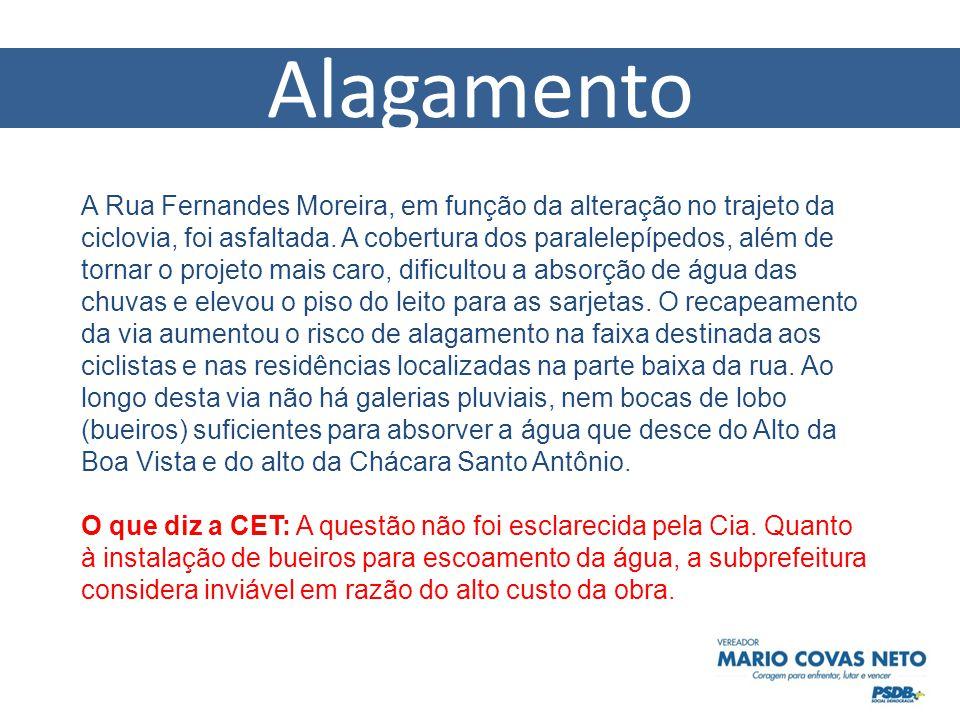 A Rua Fernandes Moreira, em função da alteração no trajeto da ciclovia, foi asfaltada.