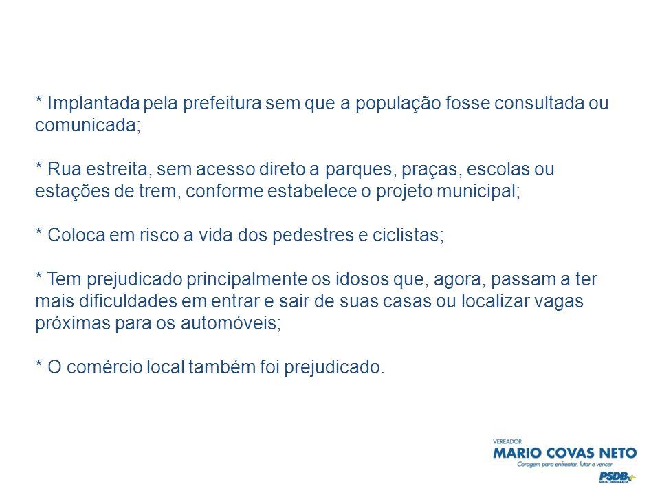 A Rua Fernandes Moreira possui apenas uma faixa carroçável o que coloca em risco a segurança dos próprios ciclistas apesar da sinalização, pois veículos de grande porte ao adentrarem à via passam sobre a ciclovia (principalmente na área de desvio, na esquina com a Rua Bento Barbosa).