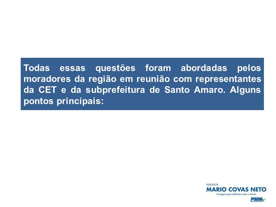 Todas essas questões foram abordadas pelos moradores da região em reunião com representantes da CET e da subprefeitura de Santo Amaro.