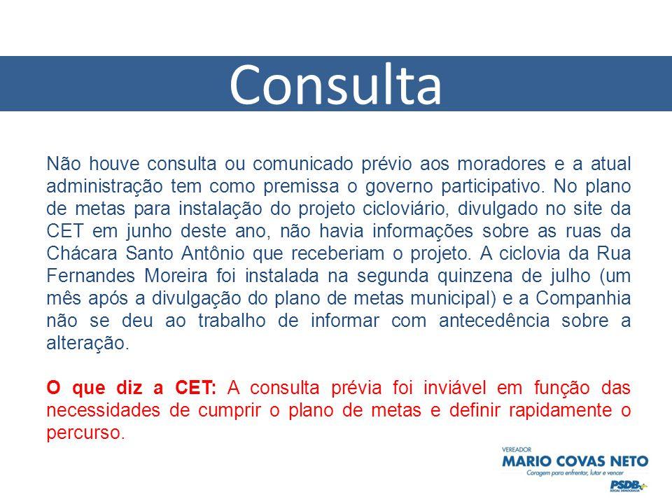 Não houve consulta ou comunicado prévio aos moradores e a atual administração tem como premissa o governo participativo.