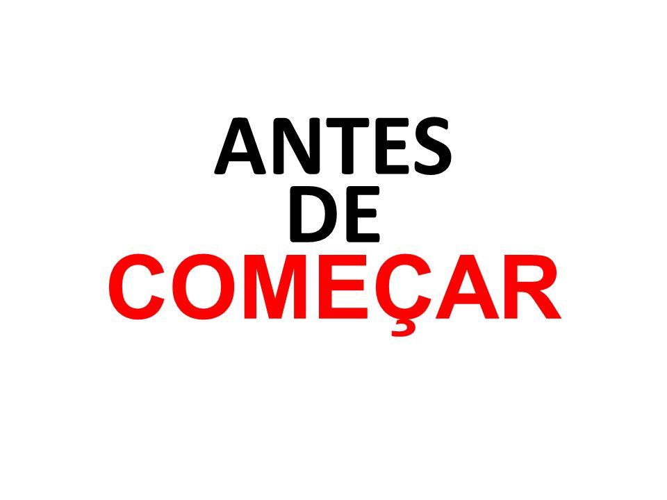 ANTES DE COMEÇAR