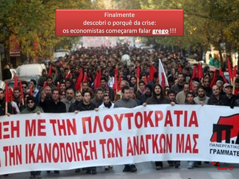 Finalmente descobri o porquê da crise: grego os economistas começaram falar grego !!.