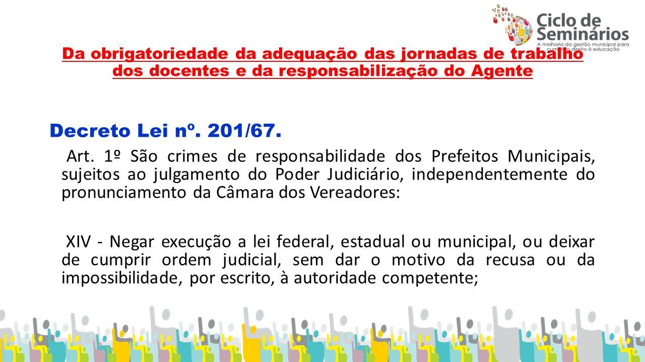 Da obrigatoriedade da adequação das jornadas de trabalho dos docentes e da responsabilização do Agente Decreto Lei nº.