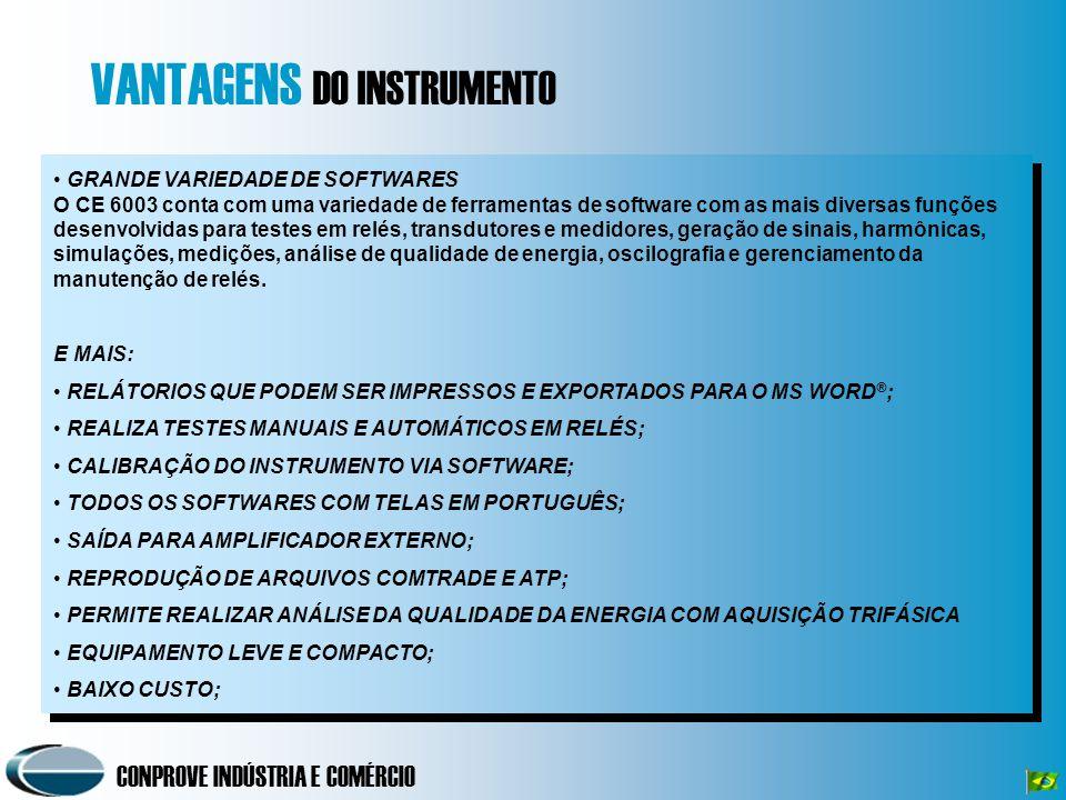CONPROVE INDÚSTRIA E COMÉRCIO GRANDE VARIEDADE DE SOFTWARES O CE 6003 conta com uma variedade de ferramentas de software com as mais diversas funções