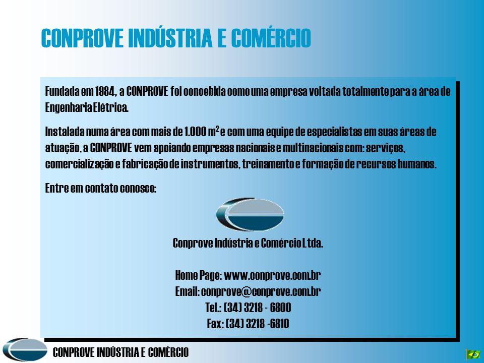 CONPROVE INDÚSTRIA E COMÉRCIO Fundada em 1984, a CONPROVE foi concebida como uma empresa voltada totalmente para a área de Engenharia Elétrica. Instal