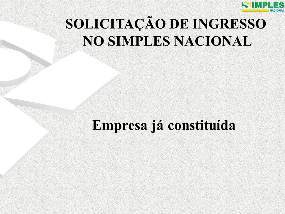 SOLICITAÇÃO DE INGRESSO NO SIMPLES NACIONAL Empresa já constituída