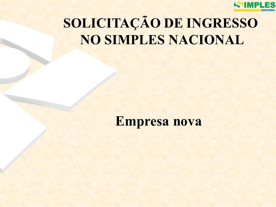 SOLICITAÇÃO DE INGRESSO NO SIMPLES NACIONAL Empresa nova
