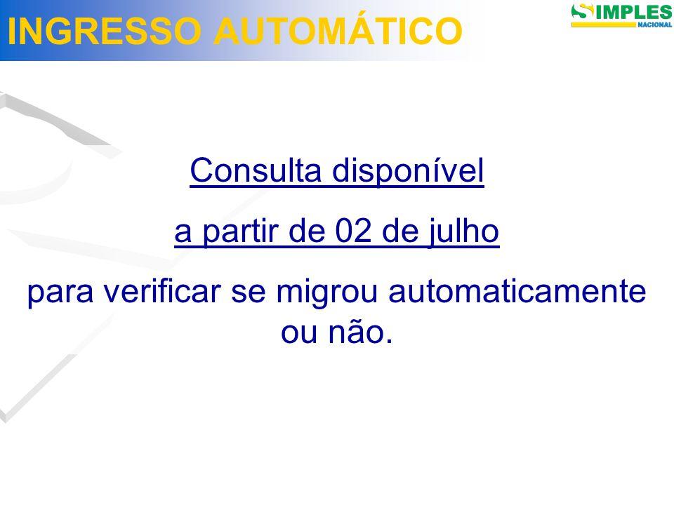 Consulta disponível a partir de 02 de julho para verificar se migrou automaticamente ou não.