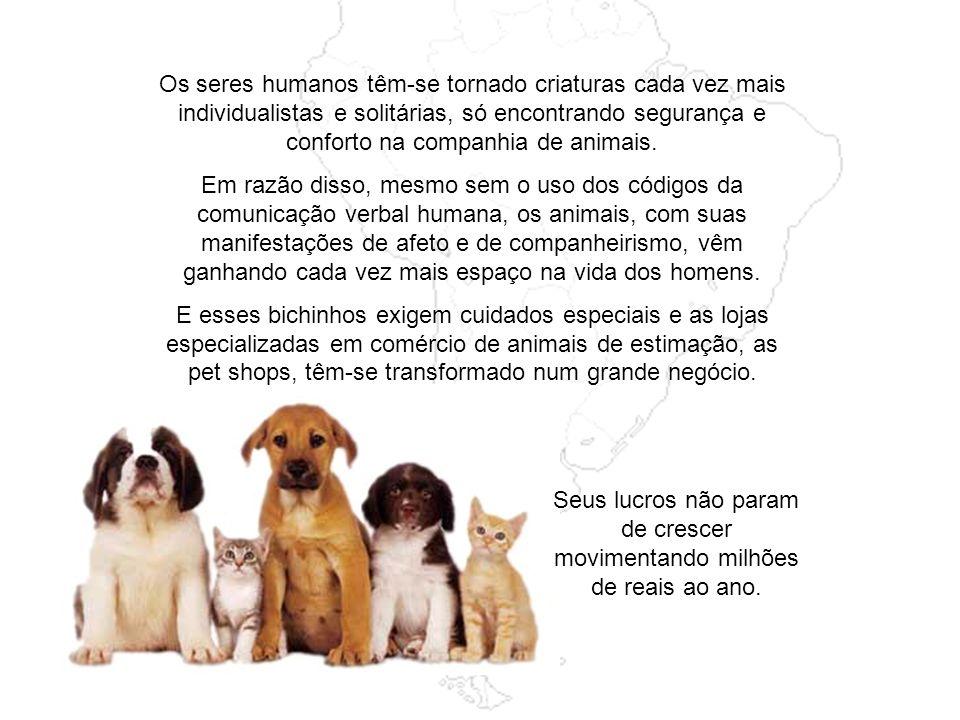 Os seres humanos têm-se tornado criaturas cada vez mais individualistas e solitárias, só encontrando segurança e conforto na companhia de animais.