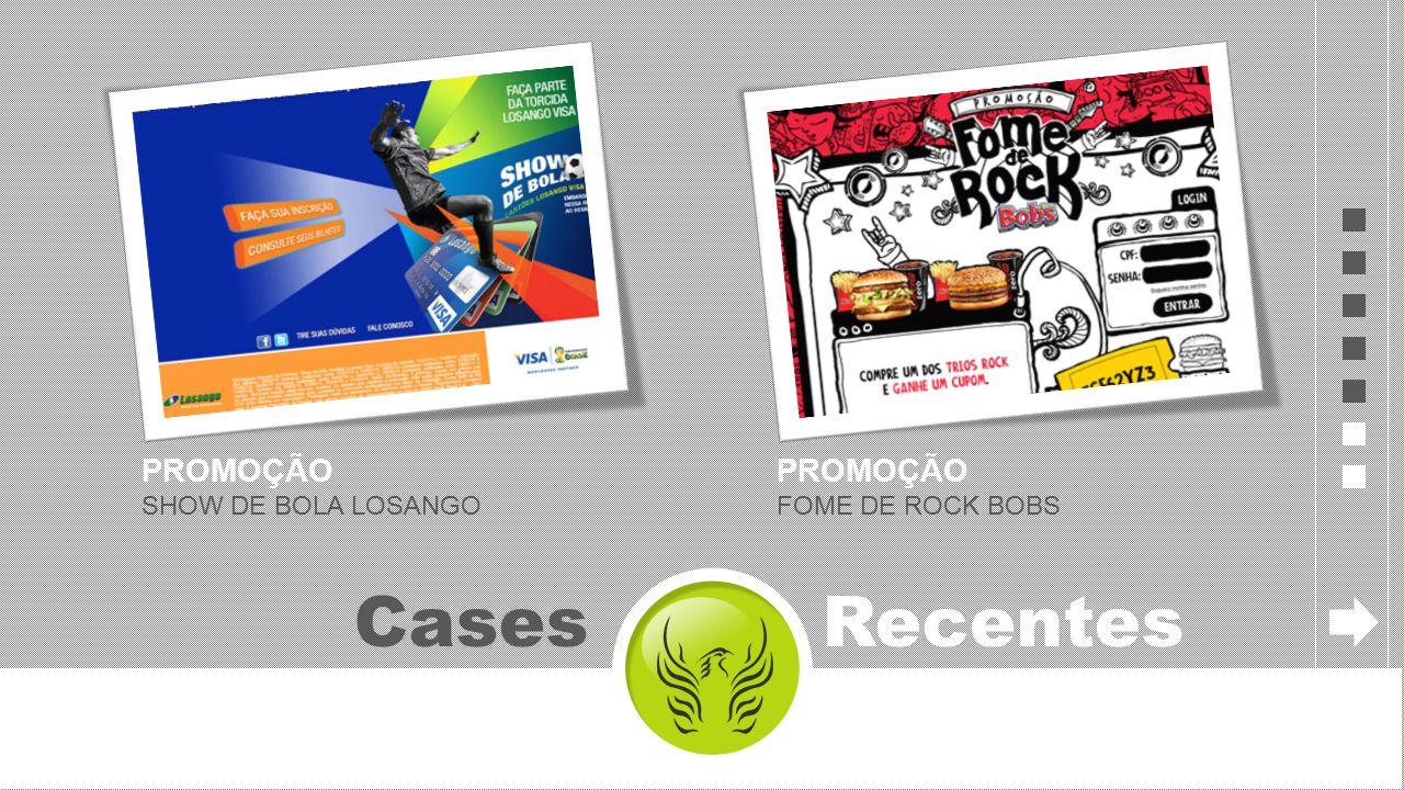 PROMOÇÃO SHOW DE BOLA LOSANGO Cases Recentes PROMOÇÃO FOME DE ROCK BOBS