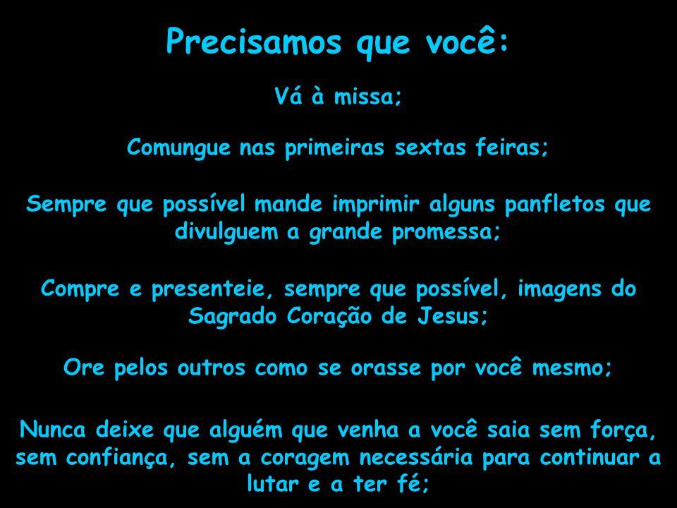 Precisamos que você nos ajude a dar continuidade ao que ela pregava: A devoção ao Sagrado Coração de Jesus!