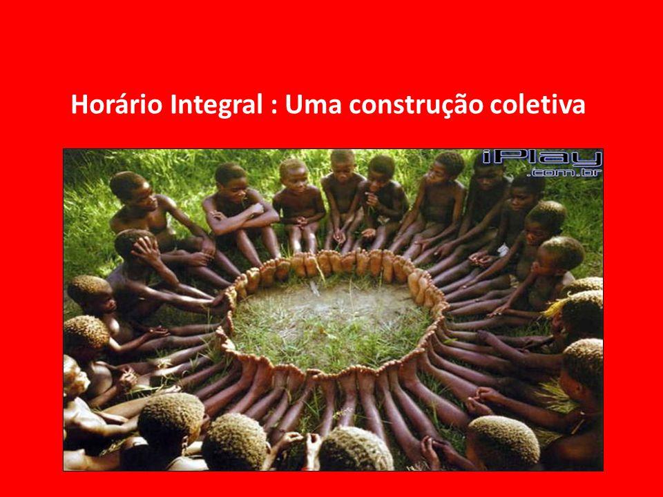 Horário Integral : Uma construção coletiva