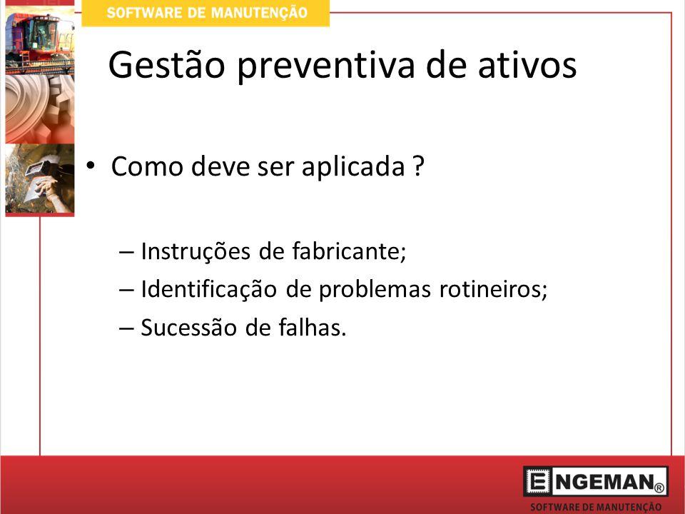 Gestão preventiva de ativos Como deve ser aplicada .