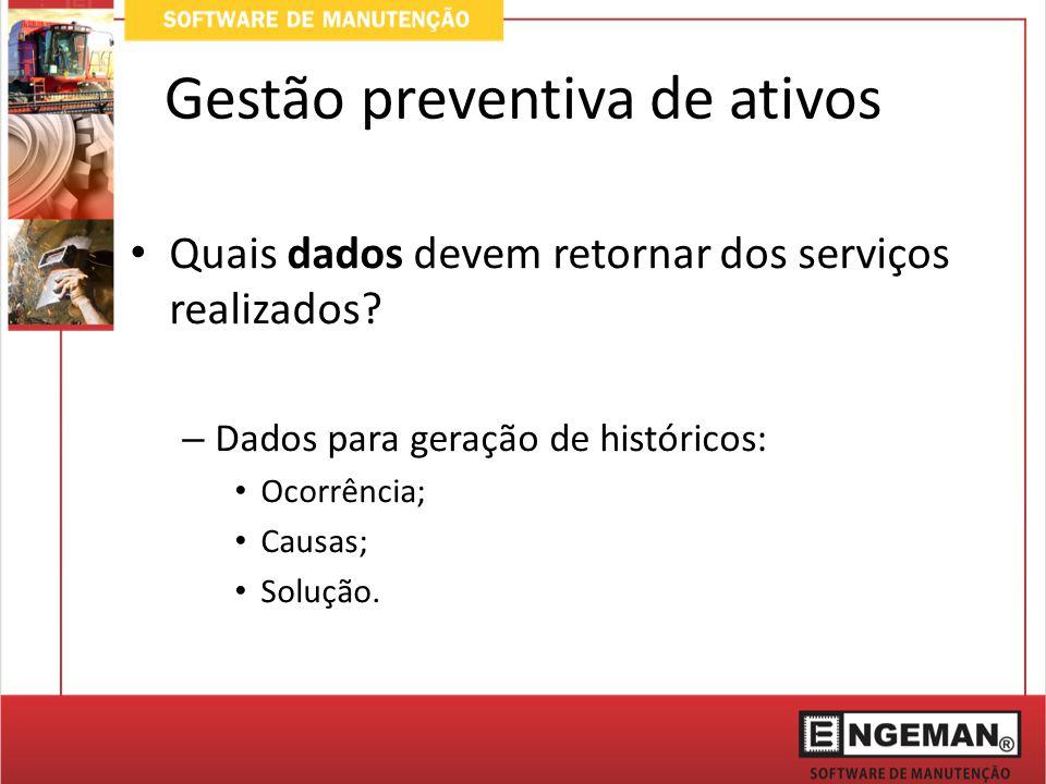 Gestão preventiva de ativos Quais dados devem retornar dos serviços realizados.