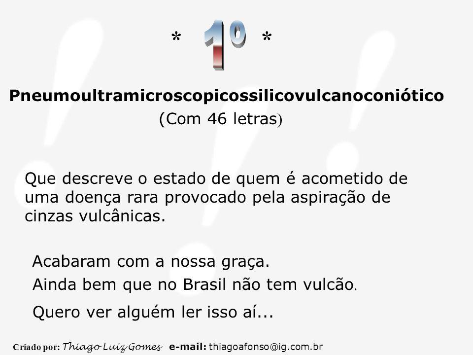 Chega de suspense A maior palavra da língua portuguesa é... TEXTO DE REFERENCIA : Revista Veja em referência ao Dicionário Houaiss da Língua Portugues