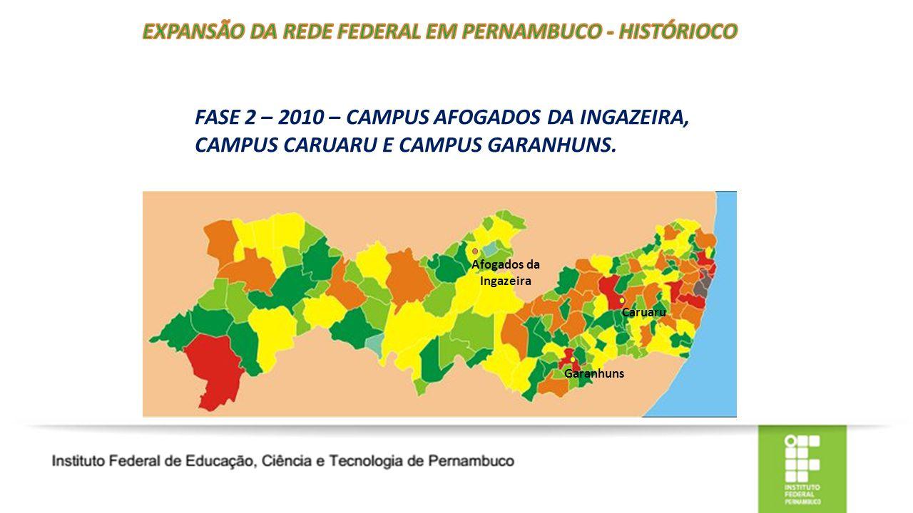 FASE 2 – 2010 – CAMPUS AFOGADOS DA INGAZEIRA, CAMPUS CARUARU E CAMPUS GARANHUNS.