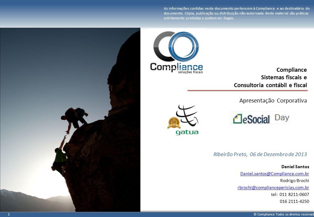 © Compliance Todos os direitos reservados 22 e-Social day Agenda  Apresentação Corporativa;  Palestra Pwc – Tiago Pavan;  Soluções Compliance;  Serviços para e-social;  Sistemas para e-social;