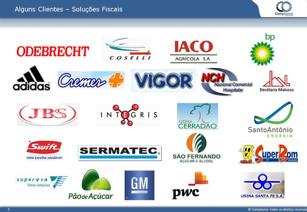 © Compliance Todos os direitos reservados 5 Alguns Clientes – Soluções Fiscais