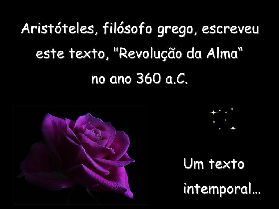 Um texto intemporal… Aristóteles, filósofo grego, grego, escreveu este texto,