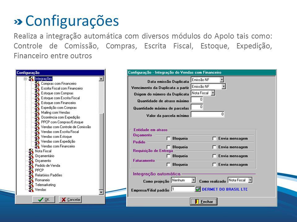 Configurações Realiza a integração automática com diversos módulos do Apolo tais como: Controle de Comissão, Compras, Escrita Fiscal, Estoque, Expedição, Financeiro entre outros