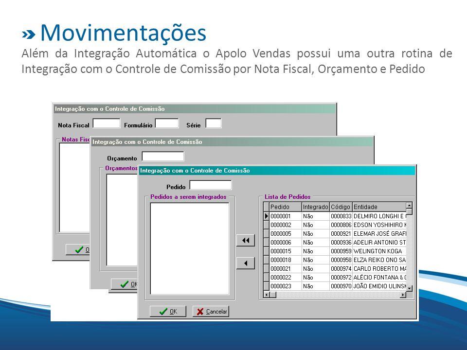 Movimentações Além da Integração Automática o Apolo Vendas possui uma outra rotina de Integração com o Controle de Comissão por Nota Fiscal, Orçamento e Pedido
