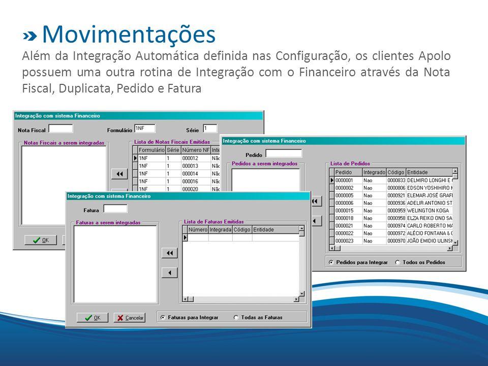 Movimentações Além da Integração Automática definida nas Configuração, os clientes Apolo possuem uma outra rotina de Integração com o Financeiro através da Nota Fiscal, Duplicata, Pedido e Fatura