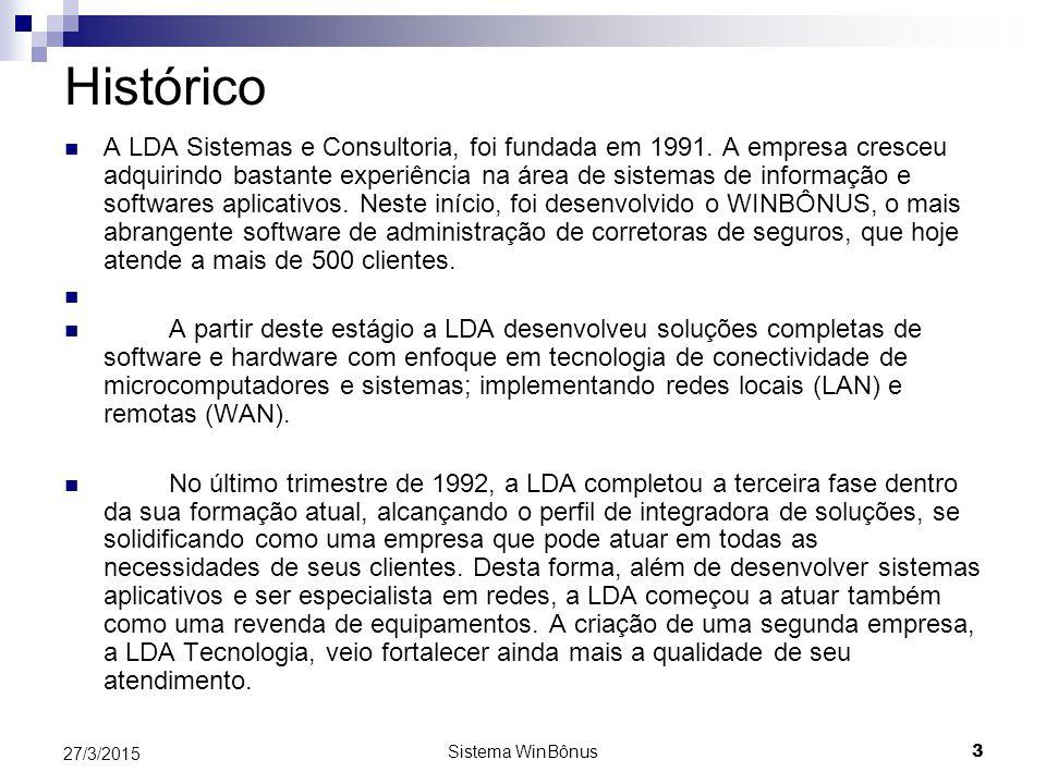 Sistema WinBônus 3 27/3/2015 Histórico A LDA Sistemas e Consultoria, foi fundada em 1991.
