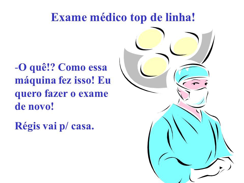 Exame médico top de linha.