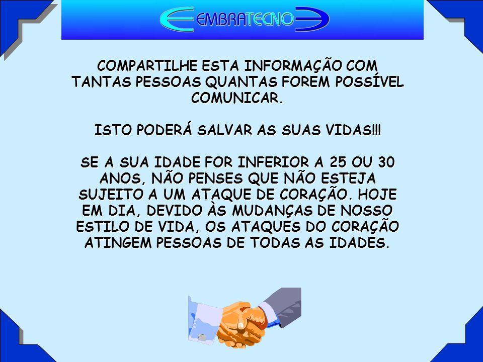 COMPARTILHE ESTA INFORMAÇÃO COM TANTAS PESSOAS QUANTAS FOREM POSSÍVEL COMUNICAR.