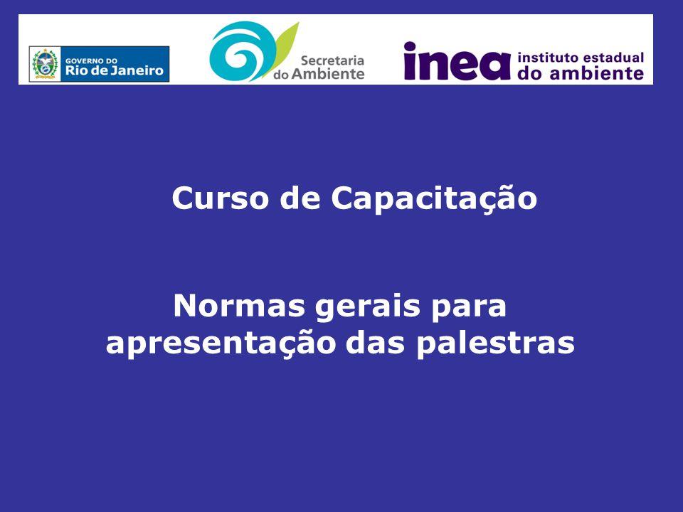 Normas gerais para apresentação das palestras Curso de Capacitação